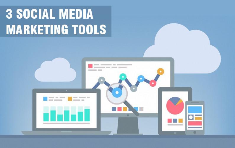 3 Social Media Marketing Tools