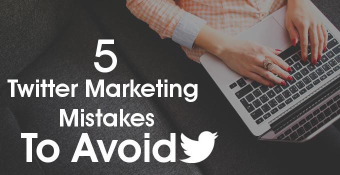 Twitter Marketing Mistakes