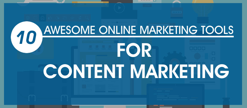 Online Marketing Tools For Content Marketing