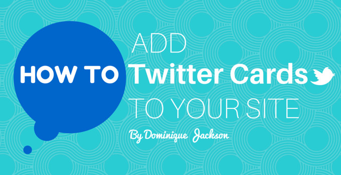 how to add twitter cards to your site