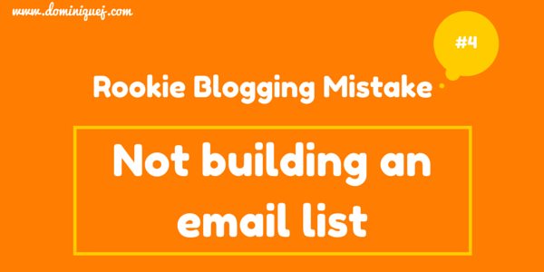 rookie blogging mistake - no email list