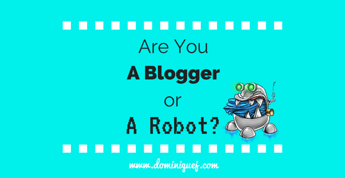 Are You A Blogger or Robot