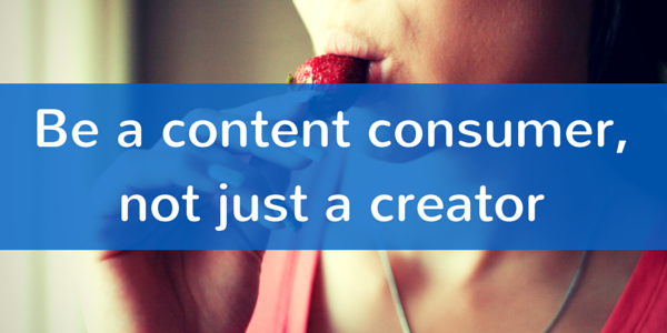 Consume to create content