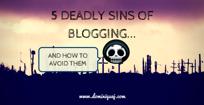 deadly sins of blogging