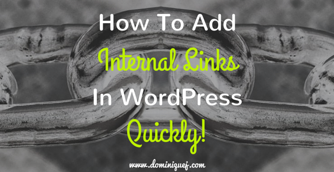 How to add internal links in wordpress quickly
