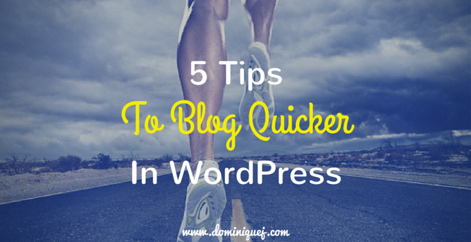 How to write quicker in WordPress