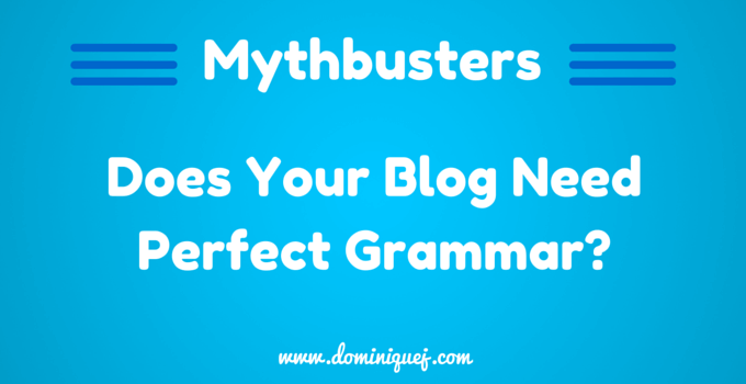 does your blog need perfect grammar