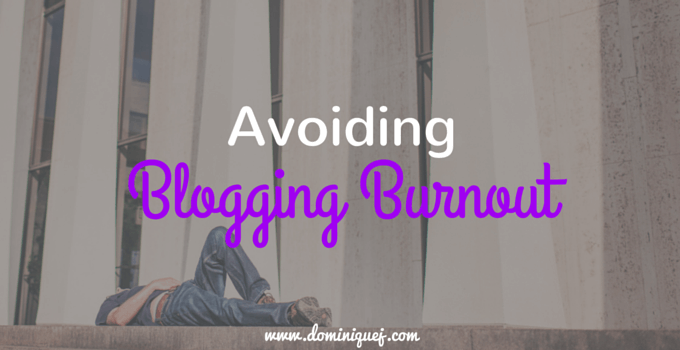 Avoiding Blogging Burnout